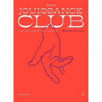 Jouissance Club - Une Cartographie du Plaisir Edition de Luxe